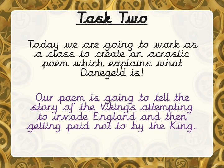 Task Two Today we are going to work as a class to create an