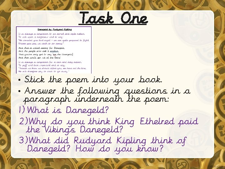 Task One • Stick the poem into your book. • Answer the following questions