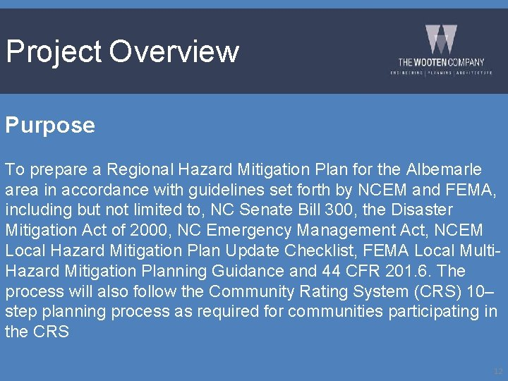 Project Overview Purpose To prepare a Regional Hazard Mitigation Plan for the Albemarle area