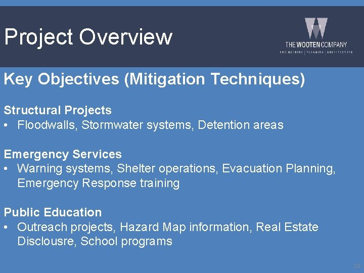 Project Overview Key Objectives (Mitigation Techniques) Structural Projects • Floodwalls, Stormwater systems, Detention areas