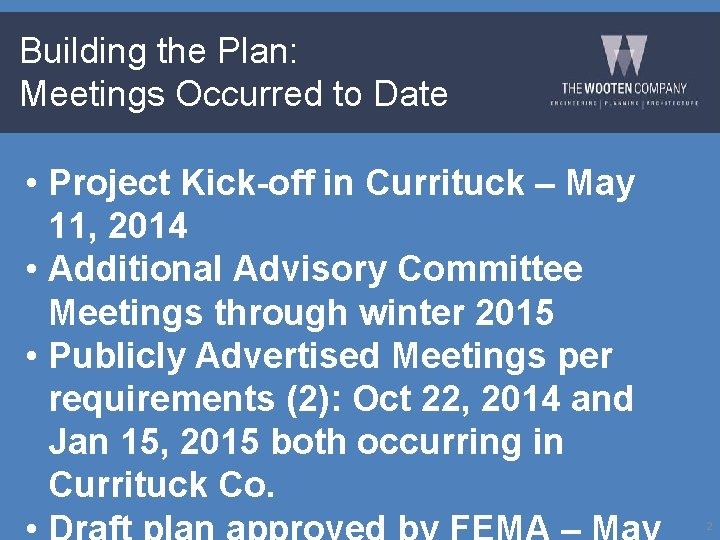 Building the Plan: Meetings Occurred to Date • Project Kick-off in Currituck – May