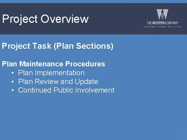 Project Overview Project Task (Plan Sections) Plan Maintenance Procedures • Plan Implementation • Plan