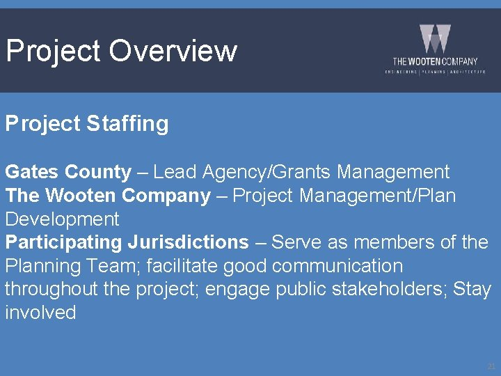 Project Overview Project Staffing Gates County – Lead Agency/Grants Management The Wooten Company –