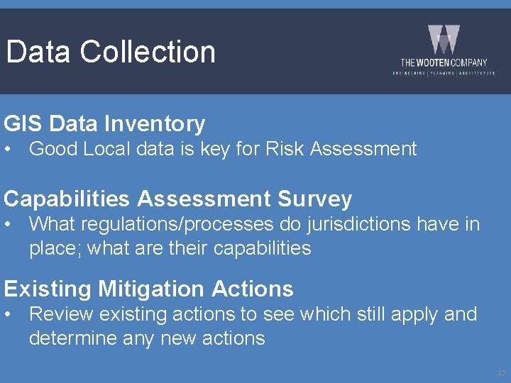 Data Collection GIS Data Inventory • Good Local data is key for Risk Assessment