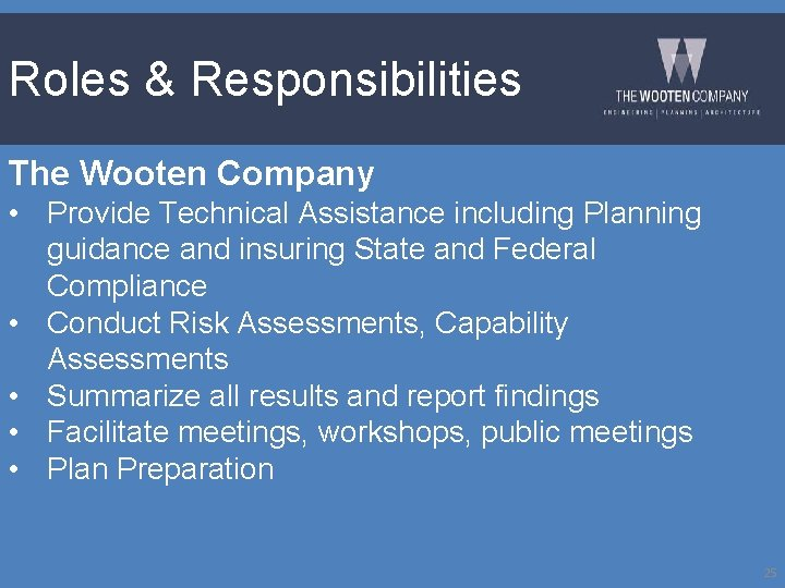 Roles & Responsibilities The Wooten Company • Provide Technical Assistance including Planning guidance and