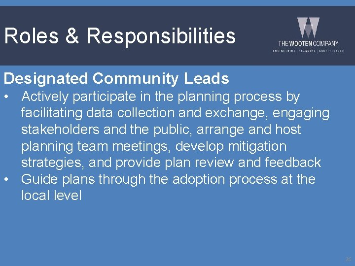 Roles & Responsibilities Designated Community Leads • Actively participate in the planning process by