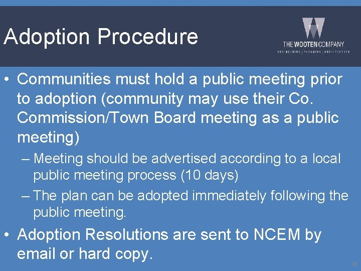 Adoption Procedure • Communities must hold a public meeting prior to adoption (community may