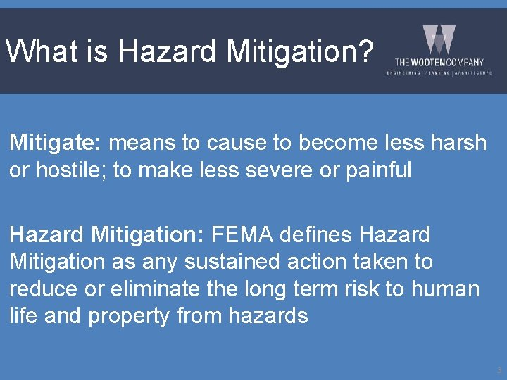 What is Hazard Mitigation? Mitigate: means to cause to become less harsh or hostile;