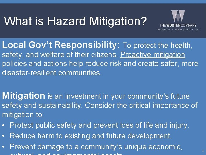 What is Hazard Mitigation? Local Gov't Responsibility: To protect the health, safety, and welfare