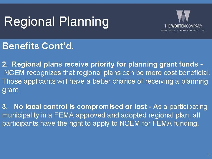 Regional Planning Benefits Cont'd. 2. Regional plans receive priority for planning grant funds NCEM