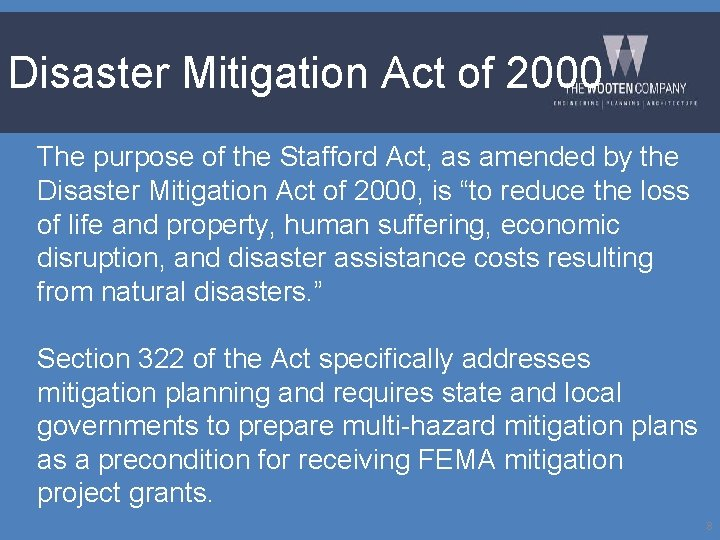 Disaster Mitigation Act of 2000 The purpose of the Stafford Act, as amended by