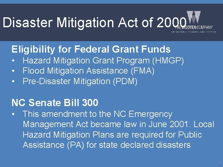 Disaster Mitigation Act of 2000 Eligibility for Federal Grant Funds • Hazard Mitigation Grant