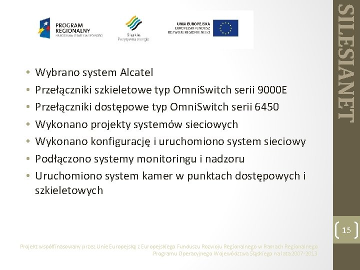 Wybrano system Alcatel Przełączniki szkieletowe typ Omni. Switch serii 9000 E Przełączniki dostępowe typ