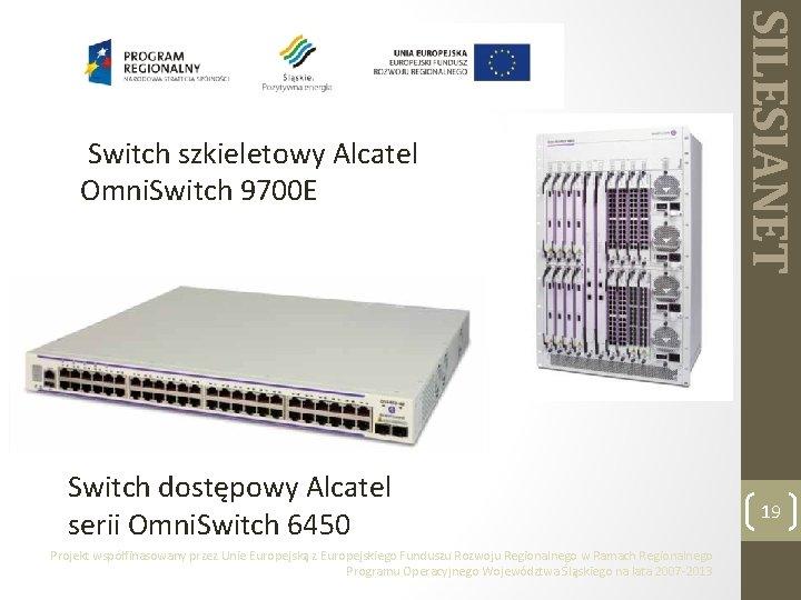 Switch dostępowy Alcatel serii Omni. Switch 6450 Projekt współfinasowany przez Unie Europejską z Europejskiego