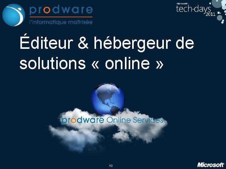 Éditeur & hébergeur de solutions « online » 10