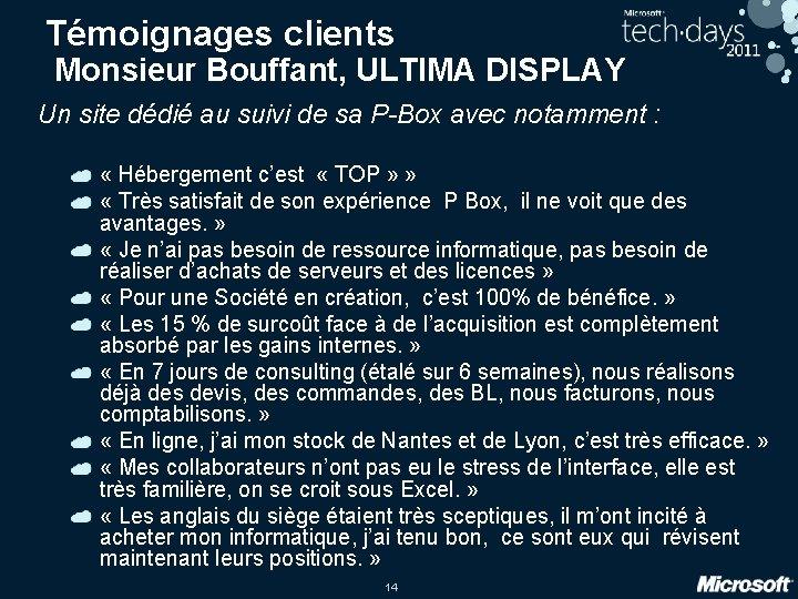 Témoignages clients Monsieur Bouffant, ULTIMA DISPLAY Un site dédié au suivi de sa P-Box