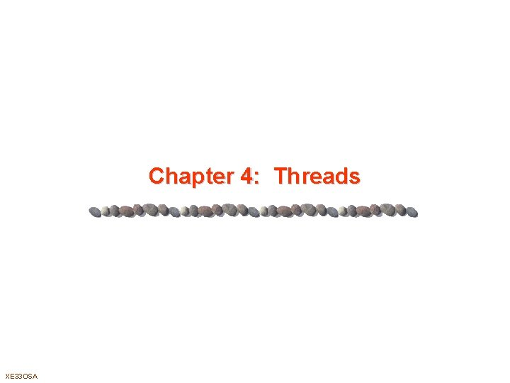 Chapter 4: Threads XE 33 OSA