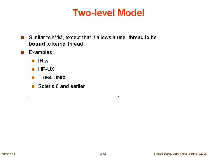 Two-level Model n Similar to M: M, except that it allows a user thread