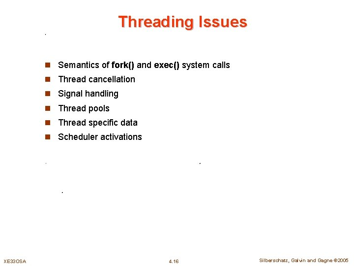 Threading Issues n Semantics of fork() and exec() system calls n Thread cancellation n