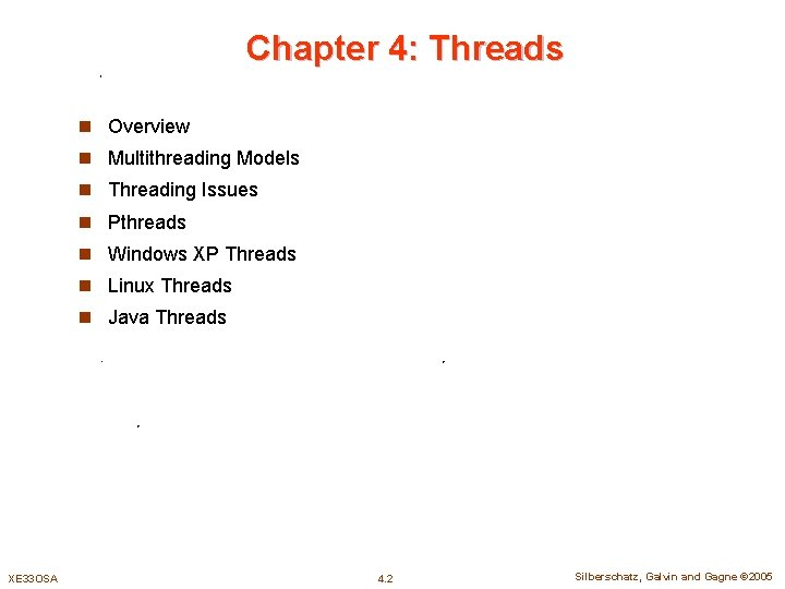 Chapter 4: Threads n Overview n Multithreading Models n Threading Issues n Pthreads n