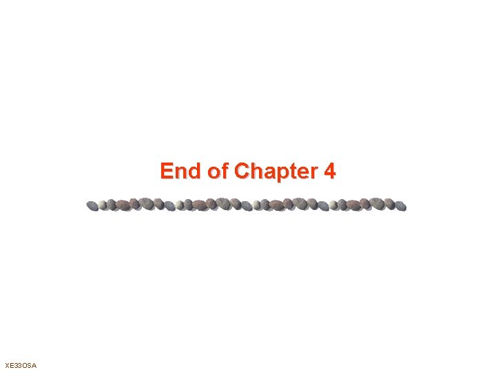 End of Chapter 4 XE 33 OSA