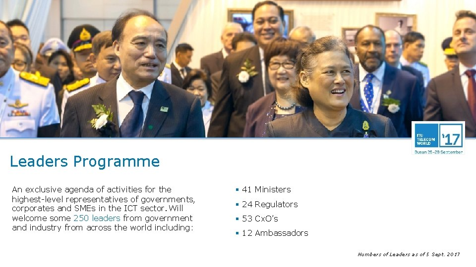 Leaders Programme An exclusive agenda of activities for the highest-level representatives of governments, corporates