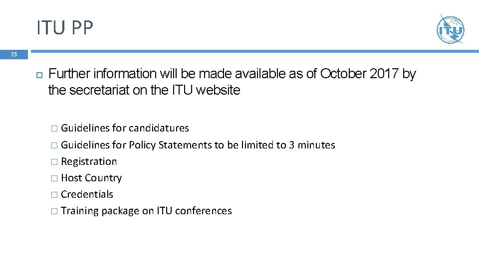 ITU PP 23 Further information will be made available as of October 2017 by
