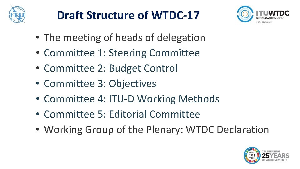 Draft Structure of WTDC-17 • The meeting of heads of delegation • Committee 1: