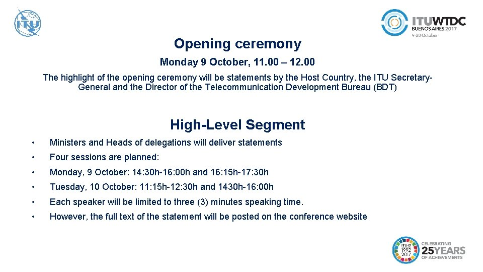 Opening ceremony Monday 9 October, 11. 00 – 12. 00 The highlight of