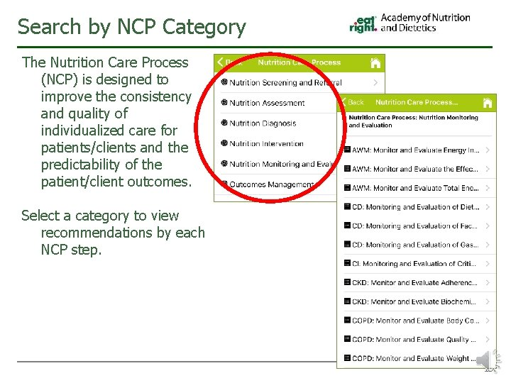 Search by NCP Category The Nutrition Care Process (NCP) is designed to improve the
