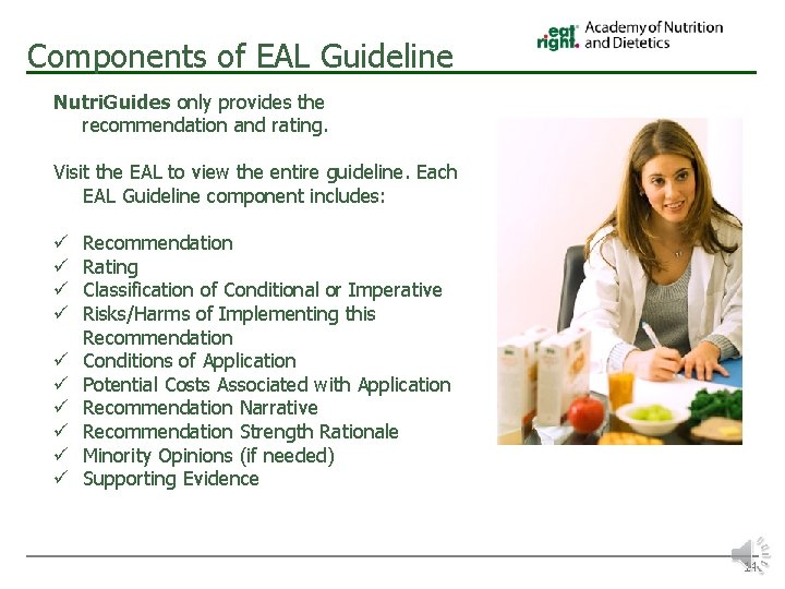 Components of EAL Guideline Nutri. Guides only provides the recommendation and rating. Visit the