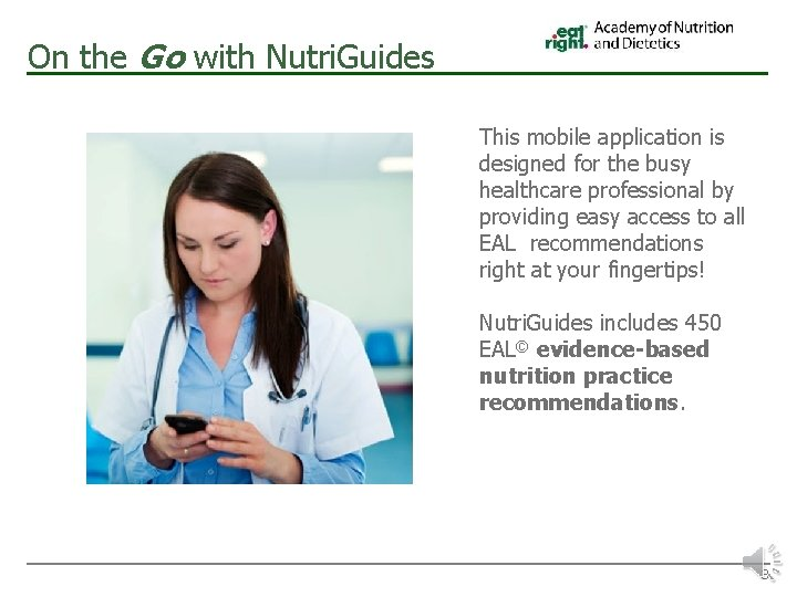 On the Go with Nutri. Guides This mobile application is designed for the busy