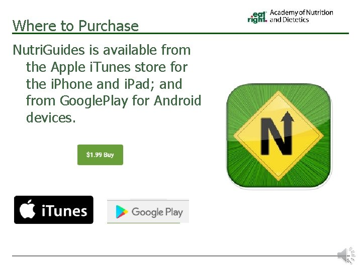 Where to Purchase Nutri. Guides is available from the Apple i. Tunes store for