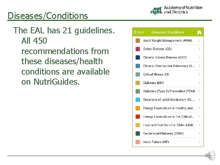 Diseases/Conditions The EAL has 21 guidelines. All 450 recommendations from these diseases/health conditions are