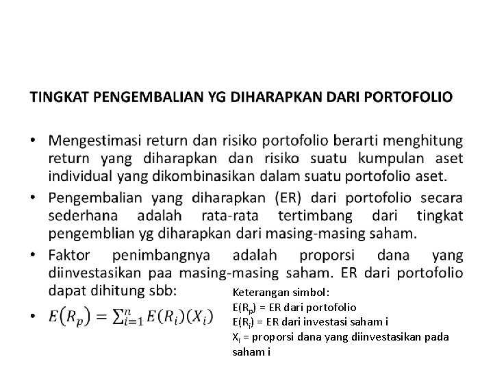 • Keterangan simbol: E(Rp) = ER dari portofolio E(Ri) = ER dari investasi