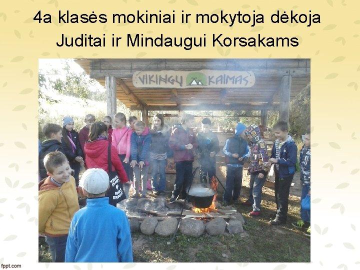 4 a klasės mokiniai ir mokytoja dėkoja Juditai ir Mindaugui Korsakams