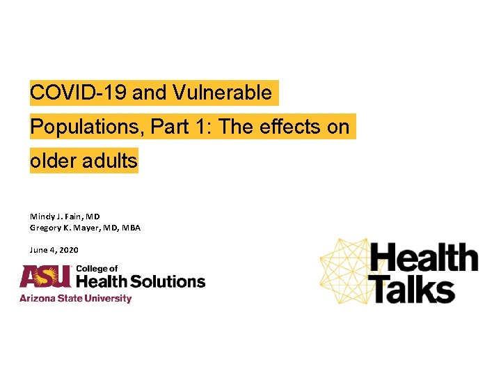 COVID-19 and Vulnerable Populations, Part 1: The effects on older adults Mindy J. Fain,