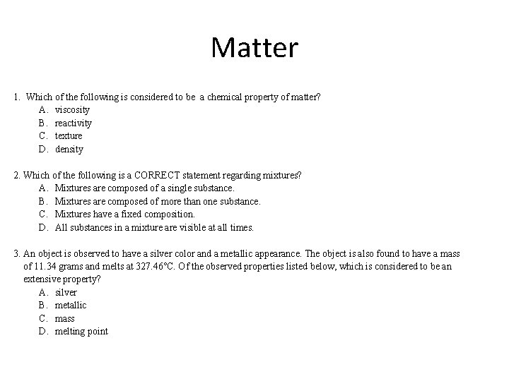 Matter 1. Which of the following is considered to be a chemical property of