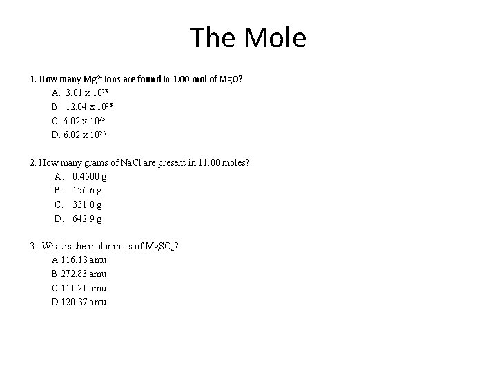 The Mole 1. How many Mg 2+ ions are found in 1. 00 mol