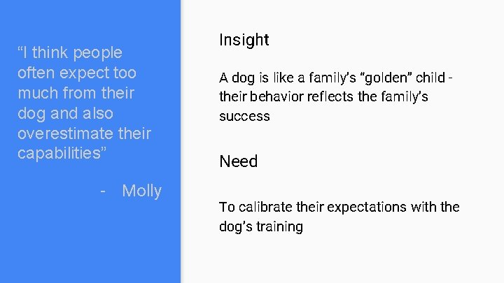 """""""I think people often expect too much from their dog and also overestimate their"""