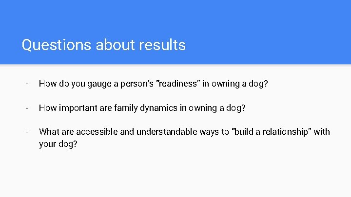 """Questions about results - How do you gauge a person's """"readiness"""" in owning a"""