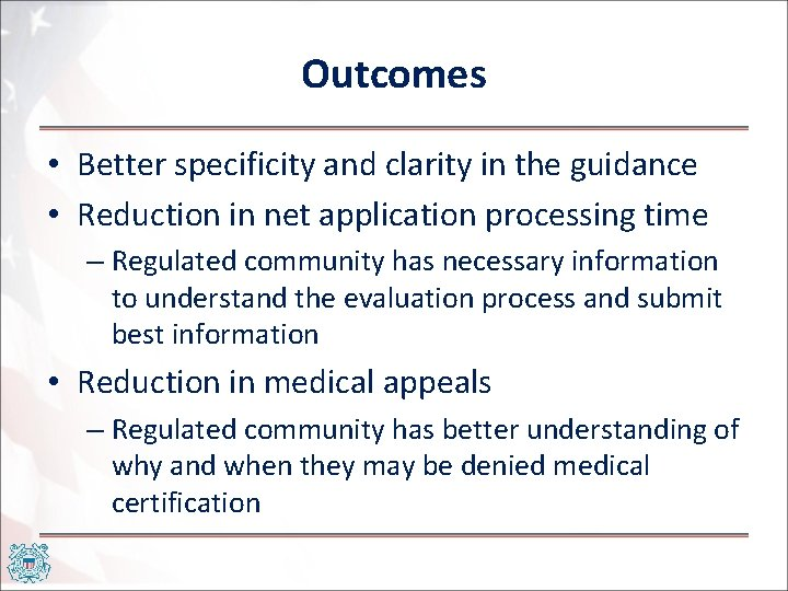 Outcomes • Better specificity and clarity in the guidance • Reduction in net application