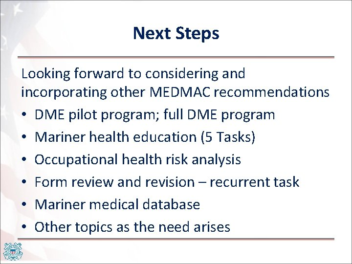 Next Steps Looking forward to considering and incorporating other MEDMAC recommendations • DME pilot