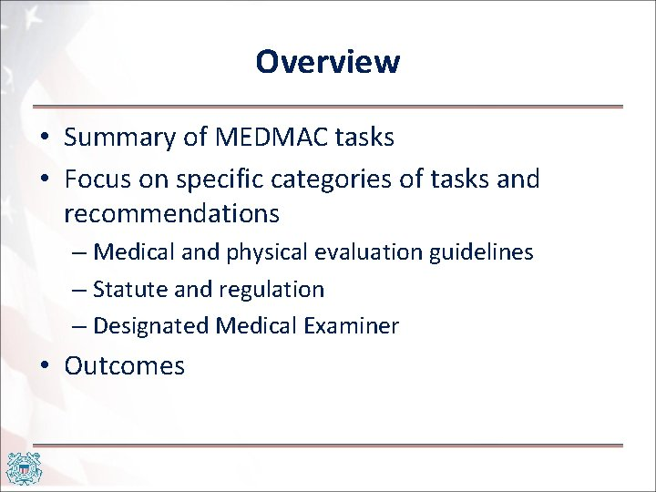Overview • Summary of MEDMAC tasks • Focus on specific categories of tasks and