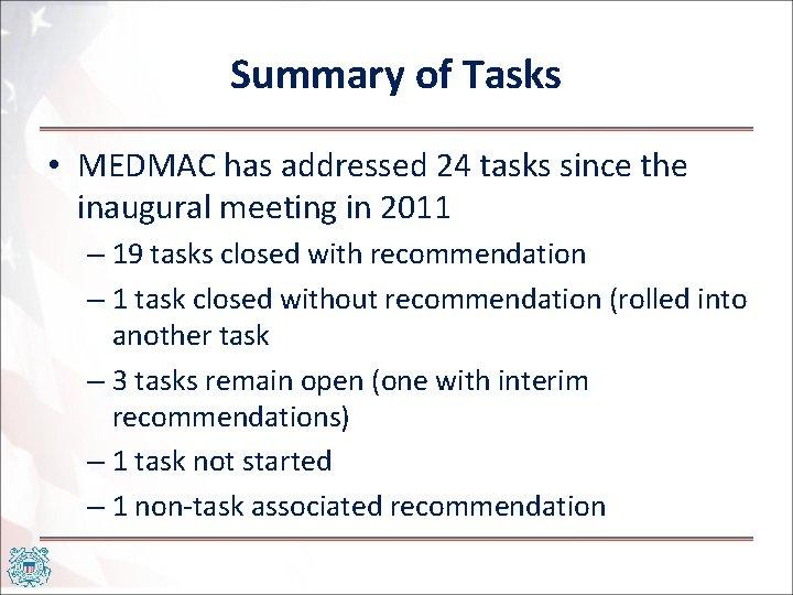 Summary of Tasks • MEDMAC has addressed 24 tasks since the inaugural meeting in
