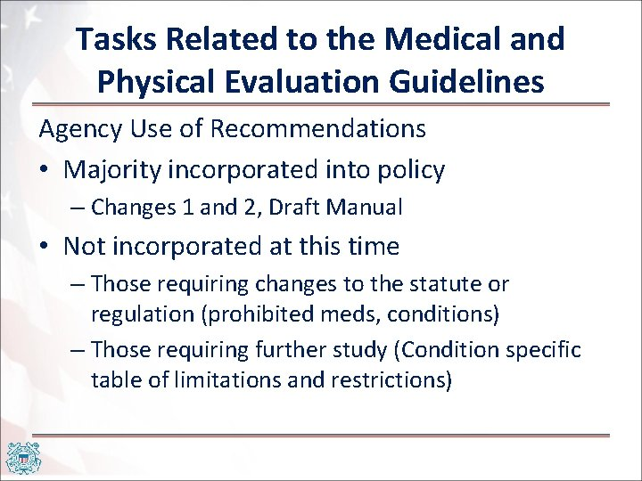 Tasks Related to the Medical and Physical Evaluation Guidelines Agency Use of Recommendations •