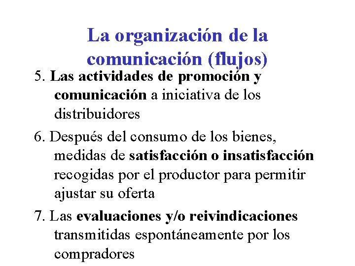 La organización de la comunicación (flujos) 5. Las actividades de promoción y comunicación a