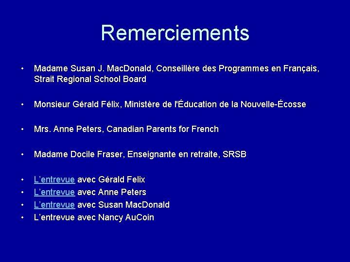 Remerciements • Madame Susan J. Mac. Donald, Conseillère des Programmes en Français, Strait Regional