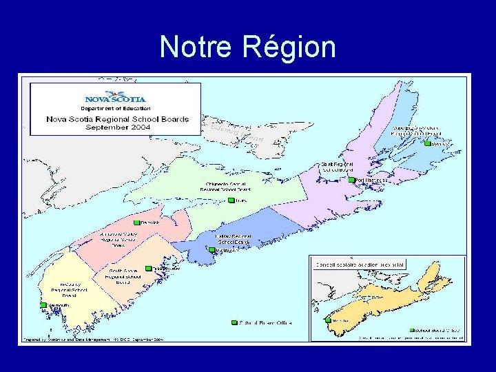 Notre Région
