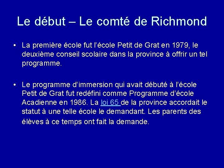 Le début – Le comté de Richmond • La première école fut l'école Petit